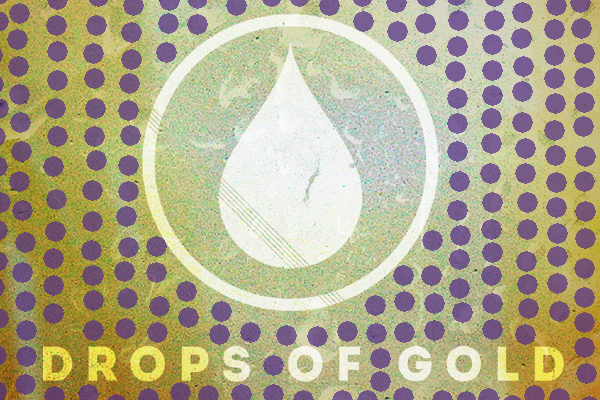 IM INTERVIEW: DROPS OF GOLD