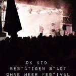 OK KID BESTÄTIGEN STADT OHNE MEER FESTIVAL