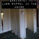 GESICHTET: LARS RUPPEL IN THE HOUSE