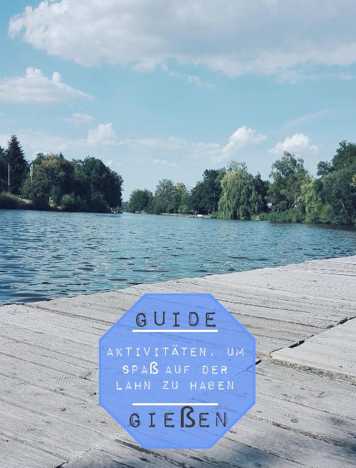 Elefantenklo Magazin, das Lifestyle Magazin für und aus Gießen: 3 AKTIVITÄTEN, UM SPAẞ AUF DER LAHN ZU HABEN - Guide