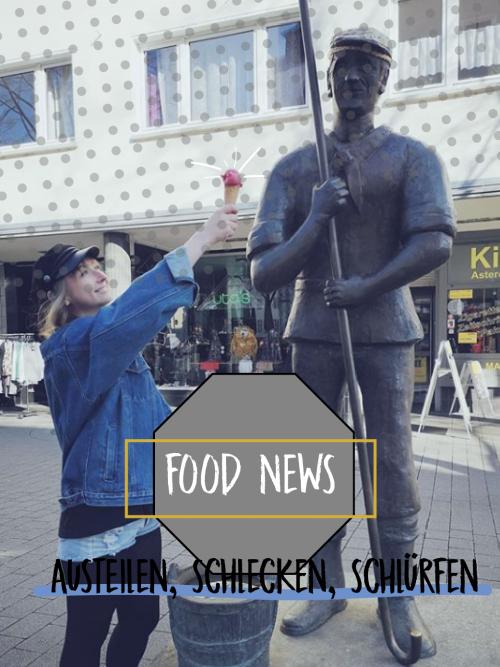 DIE FOOD NEWS – AUSTEILEN, SCHLECKEN, SCHLÜRFEN